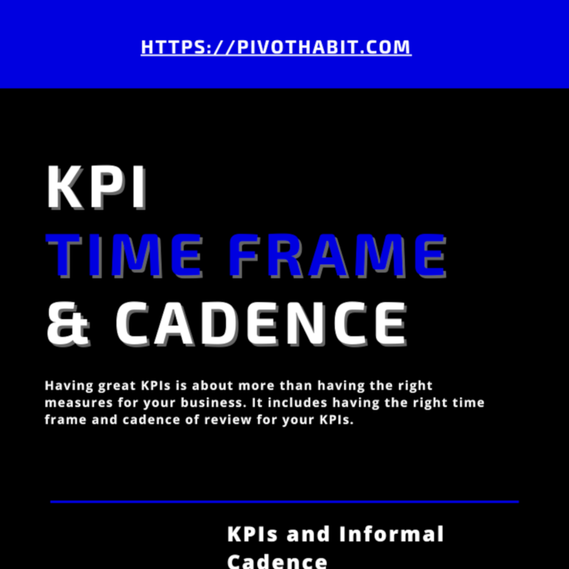 Three tips about the best time frame and cadence for KPIs.